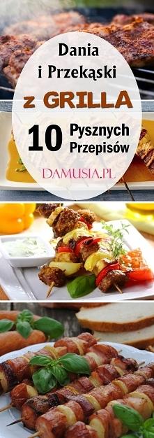 Dania i Przekąski z Grilla – 10 Pysznych Przepisów