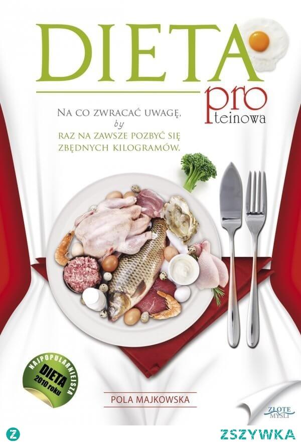 """Dieta proteinowa / Pola Majkowska  Ebook """"Dieta proteinowa"""". Na co zwracać uwagę, by raz na zawsze pozbyć się zbędnych kilogramów  Jak schudnąć bez wysiłku? Sprawdzona dieta dla kobiet i mężczyzn plus smakowite i zdrowe przepisy w jednej publikacji..."""