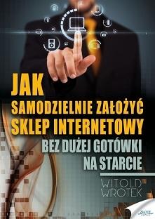 """Jak samodzielnie założyć sklep internetowy / Witold Wrotek  Ebook """"Jak s..."""