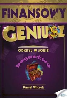 """Finansowy Geniusz / Daniel Wilczek  Ebook """"Finansowy Geniusz"""". Odkr..."""
