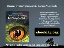 Dlaczego wyginęły dinozaury? / Dariusz Nosorowski - audiobook