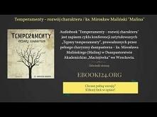 """Temperamenty - rozwój charakteru / ks. Mirosław Maliński """"Malina&amp..."""