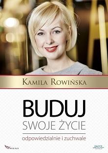 """Buduj swoje życie odpowiedzialnie i zuchwale / Kamila Rowińska   Ebook """"..."""