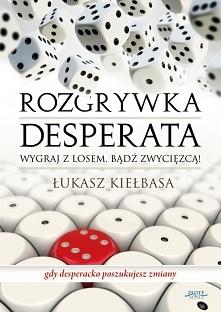 """Ebook """"Rozgrywka desperata"""". Wygraj z losem, bądź zwycięzcą! - Łuka..."""