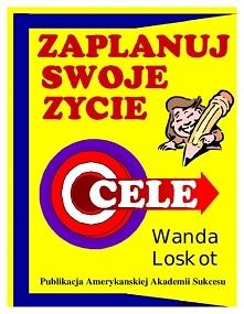 """Darmowy ebook """"CELE. Zaplanuj swoje życie"""" - Wanda Loskot  """"CE..."""
