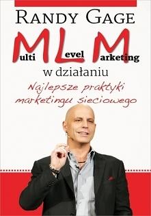 """Ebook """"Multi Level Marketing w działaniu"""". Najlepsze praktyki marketingu sieciowego. - Randy Gage  Wspaniały poradnik zarówno dla nowicjuszy w branży, którzy mają nadz..."""