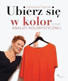 """Książka """"Ubierz się w kolor"""". Tajniki analizy kolorystycznej - Alek..."""