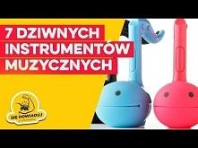 7 nietypowych instrumentów muzycznych