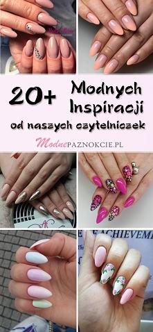 20+ Modnych Inspiracji na Paznokcie od Naszych Czytelniczek