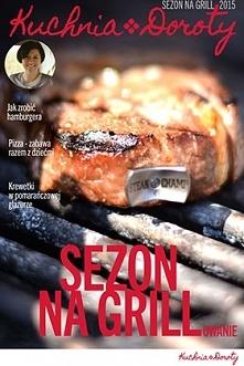 """Magazyn """"Sezon na Grill"""" przydatne porady dla danów grillowania"""