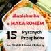 Zapiekanka z Makaronem: 15 Pysznych Przepisów na Szybki Obiad i Kolację
