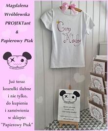 Koszulki ślubne dla druhen i na inne okazje FB: Magdalena Wróblewska PROJEKTant