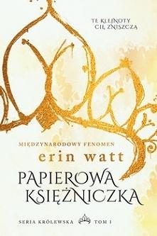 PAPIEROWA KSIĘŻNICZKA - ERIN WATT, TOM 1, WYSYŁAM PDF  Życie Elli Harper nie ...