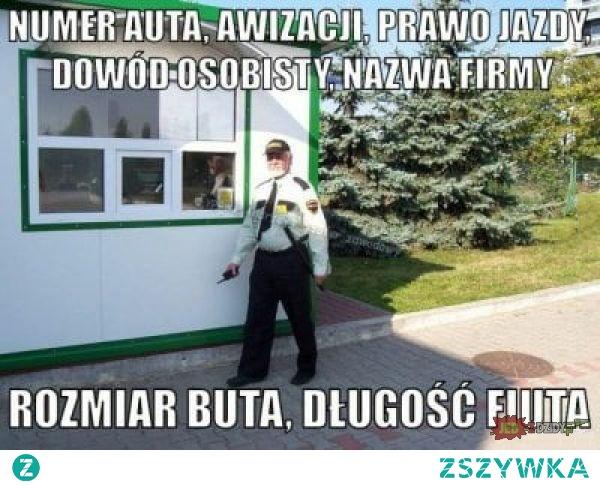 Typowy ochroniarz prywatnego obiektu *_*