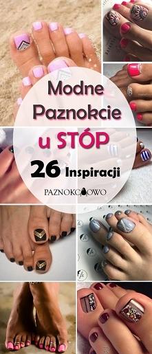 Modne Paznokcie u Stóp: TOP 26 Inspiracji na Piękny Pedicure