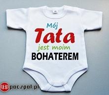 Mój TATA jest moim bohaterem - body niemowlęce