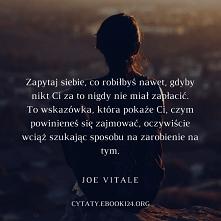 Joe Vitale cytat o właściwy...