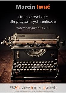 """Darmowy ebook """"Finanse osobiste dla przytomnych realistów"""" - Marcin..."""