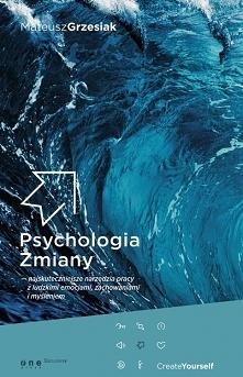 """W książce """"Psychologia Zmiany - najskuteczniejsze narzędzia pracy z ludz..."""
