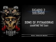 Sicario 2: Day of the SoldadoTrailer Music | Sons of Pythagoras – Counting Th...