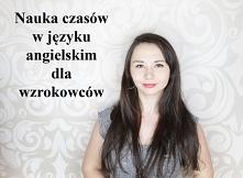 """Kurs video """"Nauka czasów w języku angielskim dla wzrokowców"""" - Anna..."""