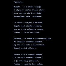 Ale mi się dziś na poetyckie wspomnienia zebrało. A wszystkiemu winien, niewinny kwiatek. :-D Adam Asnyk - Tęsknota.