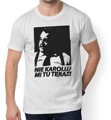 Koszulka Nie Karoluj mi tu Miodowe Lata