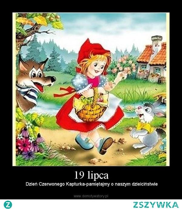 19 lipca - Dzień Czerwonego Kapturka :)