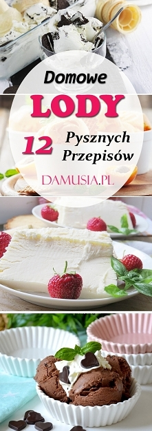 Domowe Lody: TOP 12 Pysznyc...