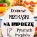 Domowe Przekąski na Imprezę: 12 Pysznych Przepisów