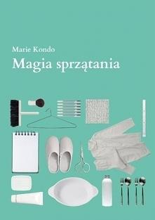 Magia sprzątania - Marie Komodo  Bałaganiarstwa się nie dziedziczy, nie jest ono także związane z brakiem czasu, to raczej nagromadzenie błędnych przekonań o porządkowaniu.  Aut...