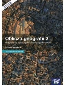 Oblicza geografii 2. Podręcznik. Zakres rozszerzony. Szkoły ponadgimnazjalne