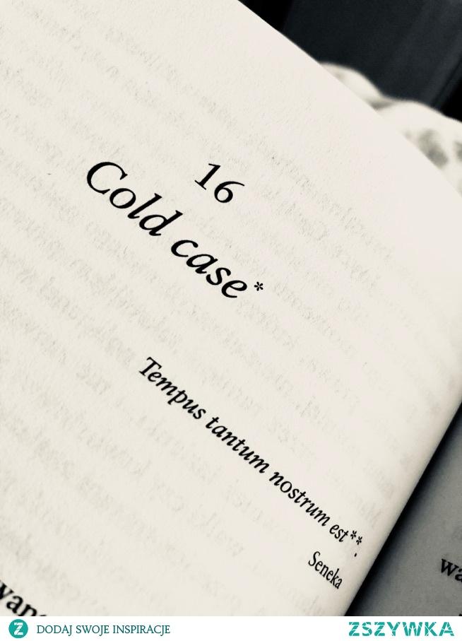 *zimna prawda **tylko czas należy do nas