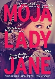 Moja Lady Jane.  Cynthia Hand, Jodi Meadows, Brodi Ashton