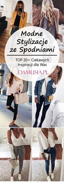 Stylizacje ze Spodniami: TOP 20+ Ciekawych Zestawień i Inspiracji dla Was