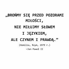 Brońmy się przed pozorami miłości, nie miłujmy słowem i językiem, ale czynem i prawdą. Homilia, Rzym, 1979 r. Jan Paweł II @kart_kowo *instagram