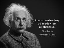 Albert Einstein cytat o wiedzy i wyobraźni