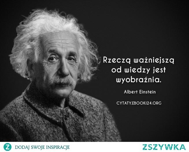 albert einstein cytaty Albert Einstein cytat o wiedzy i wyobraźni na Cytaty   Zszywka.pl albert einstein cytaty