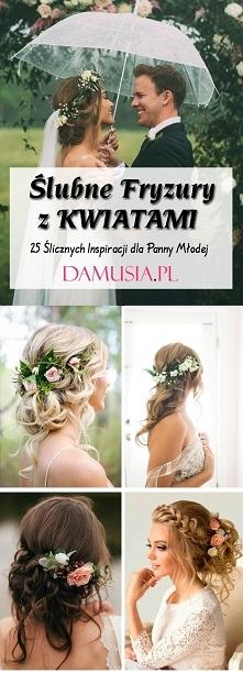 Ślubne Fryzury z Kwiatami we Włosach: TOP 25 Ślicznych Inspiracji dla Panny Młodej
