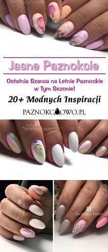 Jasne Paznokcie: Ostatnia Szanta na Letnie Paznokcie w Tym Sezonie! TOP 20+ M...