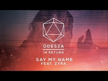 ODESZA - Say My Name (feat....