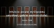 Jonas Salk cytat o intuicji