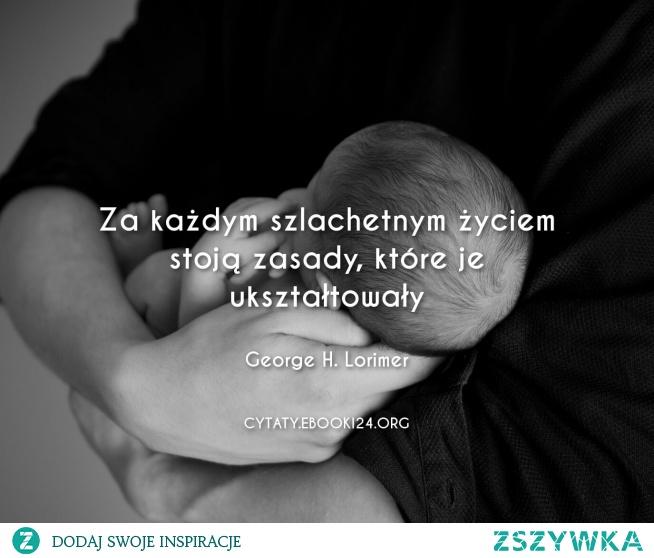 George H Lorimer Cytat O życiu Na Cytaty Zszywkapl