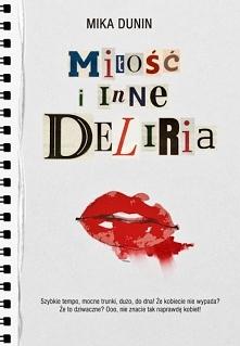 """""""Miłość i inne deliria"""" to ..."""