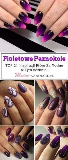 Fioletowe Paznokcie: TOP 21 Inspiracji Które Są Modne w Tym Sezonie!