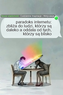 paradoks internetu: zbliża ...