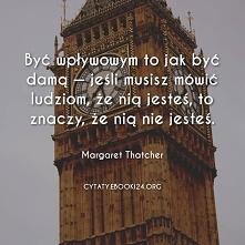 Margaret Thatcher cytat o b...