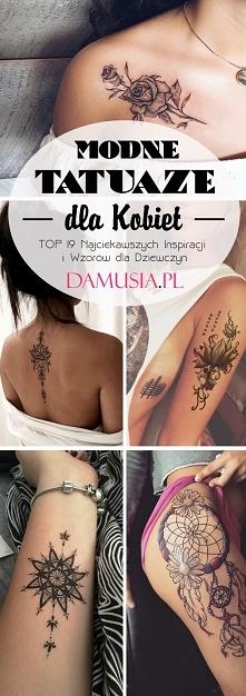 Modne Tatuaże dla Kobiet: TOP 19 Najciekawszych Inspiracji i Wzorów dla Dziewczyn
