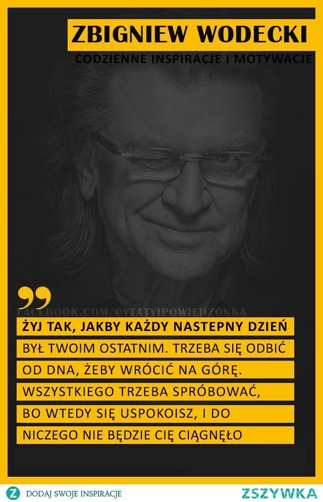 Cytaty Zbigniew Wodecki więcej na: codzienne inspiracje i motywacje