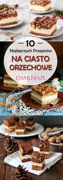 10 Najlepszych Przepisów na Pyszne Ciasto Orzechowe